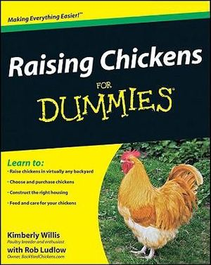 Raising Chickens For Dummies : For Dummies (Math & Science) - Kimberly Willis