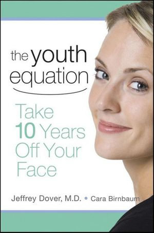 The Youth Equation : Take 10 Years Off Your Face - Jeffrey Dover