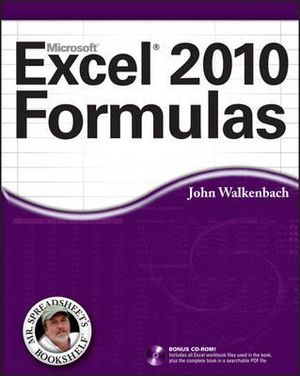 Excel 2010 Formulas : Mr. Spreadsheet's Bookshelf - John Walkenbach
