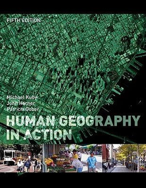 Kuby, Harner, Gober: Human Geography in.
