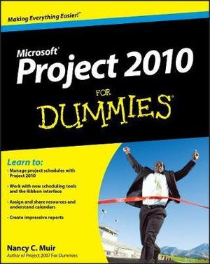 Project 2010 For Dummies : For Dummies - Nancy C. Muir