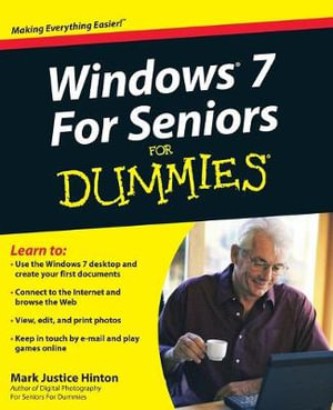 Windows 7 For Seniors For Dummies : For Dummies - Mark Justice Hinton