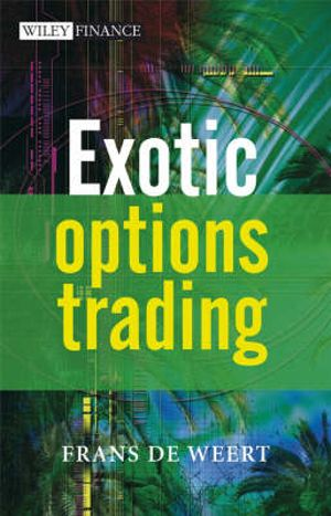 exotic options and hybrids a guide to structuring pricing and trading the wiley finance series hardcover