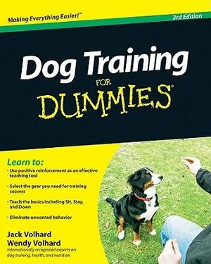 Dog Training for Dummies : 3rd Edition - Jack Volhard