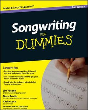 Songwriting For Dummies : 2nd Edition - Dave Austin