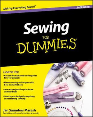 Sewing For Dummies : 3rd Edition - Jan Saunders Maresh