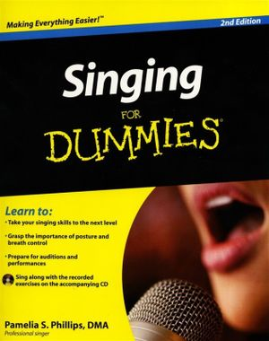 Singing For Dummies : 2nd Edition - Pamelia S. Phillips