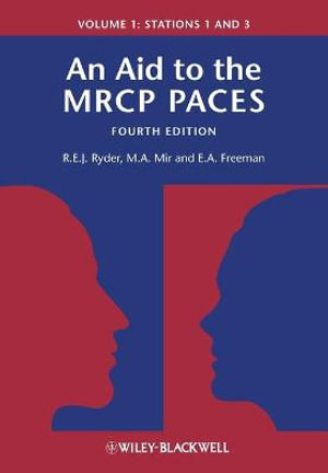An Aid to the MRCP PACES : Stations 1 and 3 v. 1 - Robert E. J. Ryder