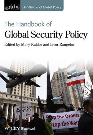 The Handbook of Global Security Policy : HGP - Handbooks of Global Policy - Mary Kaldor