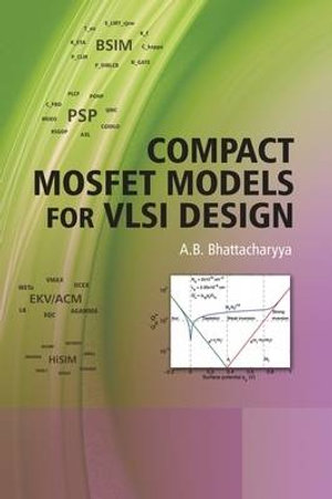 Compact MOSFET Models for VLSI Design A. B. Bhattacharyya