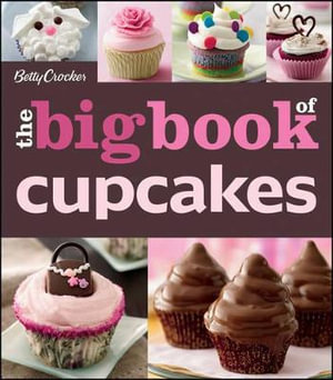 Betty Crocker : The Big Book of Cupcakes - Betty Crocker