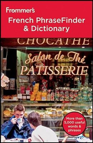 Frommer's French Phrasefinder & Dictionary : Frommer's Phrasebooks - 2nd Edition - Ron Clavier