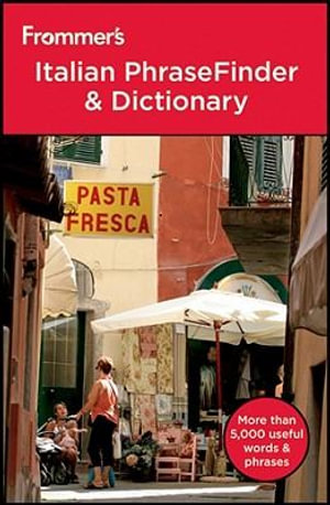 Frommer's Italian PhraseFinder and Dictionary : Frommer's Phrase Books - Ron Clavier