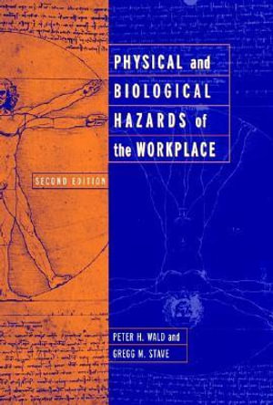 Physical Hazards in the Workplace http://www.booktopia.com.au/physical-and-biological-hazards-of-the-workplace-peter-h-wald/prod9780471386476.html