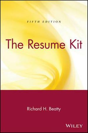 The Resume Kit Richard H. Beatty