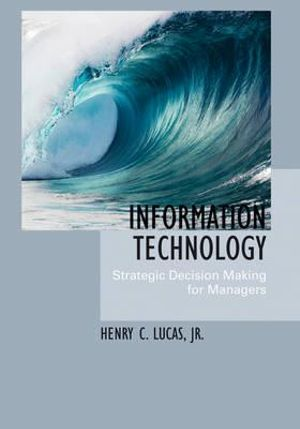 The management of information technology strategic decision making