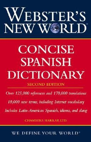Webster's New World Concise Spanish Dictionary - Chambers Harrap Publishers Ltd.