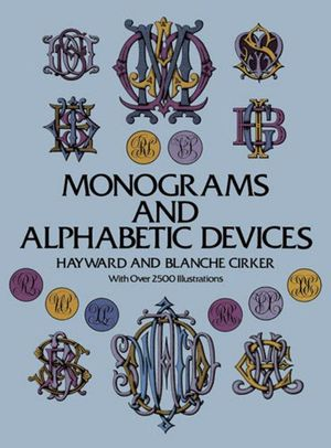 Monograms and Alphabetic Devices - Hayward Cirker