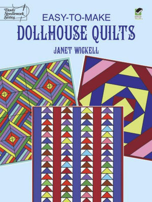Easy-to-Make Dollhouse Quilts - Janet Wickell