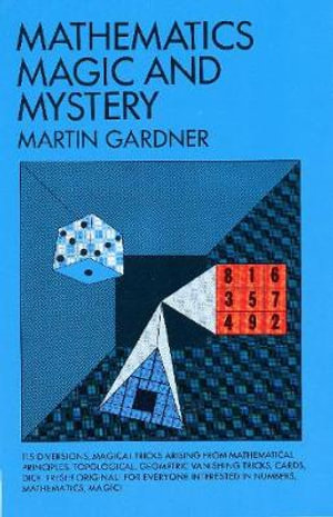 Mathematics, Magic and Mystery : Dover Recreational Math - Martin Gardner