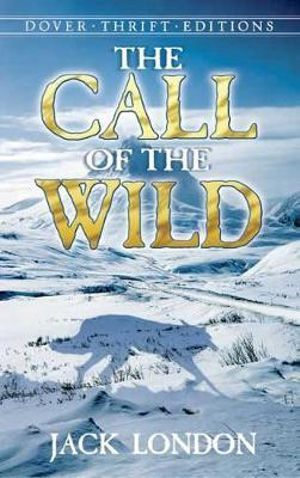 The Call of the Wild : Dover Thrift Editions - Jack London