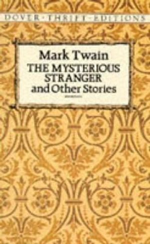 The Mysterious Stranger : Dover Thrift Editions - Mark Twain