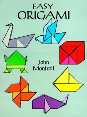Easy Origami : Dover Origami Papercraft - John Montroll