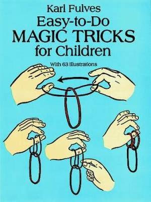 Easy to do magic tricks for children karl fulves