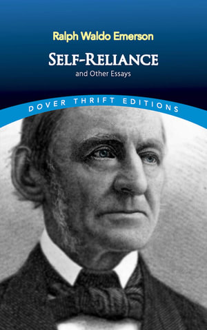 Self Reliance : Dover Thrift Editions - Ralph Waldo Emerson
