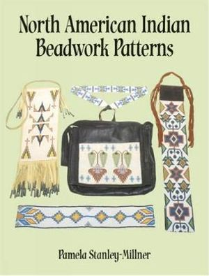 North American Indian Beadwork Patterns - Pamela Stanley-Millner