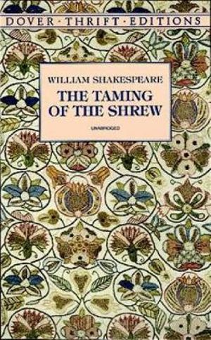The Taming of the Shrew : Dover Thrift Editions - William Shakespeare