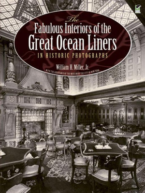 The Fabulous Interiors of the Great Ocean Liners in Historic Photographs - William H., Jr. Miller