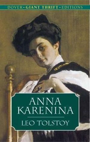 Anna Karenina : Dover Giant Thrift Editions Series - Leo Tolstoy