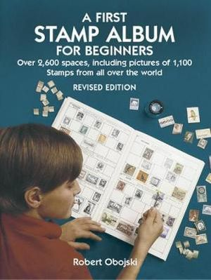 A First Stamp Album for Beginners : Dover Children's Activity Books - Robert Obojski