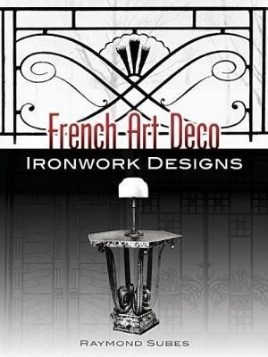 French Art Deco Ironwork Designs : Dover Jewelry and Metalwork - Raymond Subes
