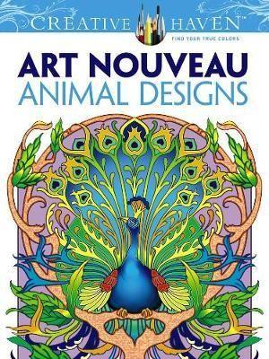 Creative Haven Art Nouveau Animal Designs Coloring Book : Creative Haven Coloring Books - Marty Noble