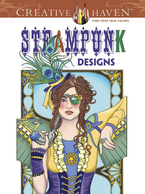 Steampunk Coloring Book : Creative Haven Coloring Books - Marty Noble