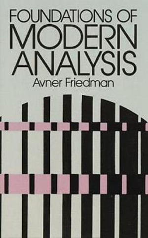 Foundations of Modern Analysis Avner Friedman