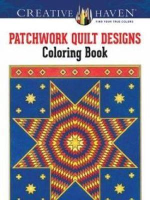 Creative Haven Patchwork Quilt Designs Coloring Book : Creative Haven Coloring Books - Carol Schmidt