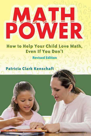 Math Power : How to Help Your Child Love Math, Even If You Don't - Patricia Clark Kenschaft