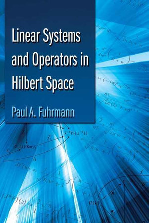 Linear Systems and Operators in Hilbert Space - Paul A. Fuhrmann