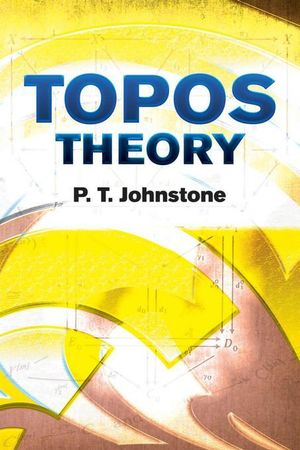 Topos Theory - P.T. Johnstone