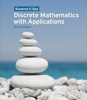 Discrete Mathematics with Applications : 4th edition, 2010  - Susanna S Epp