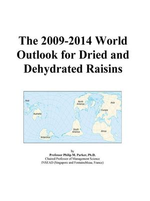 The 2009-2014 World Outlook for Dried and Dehydrated Raisins Icon Group