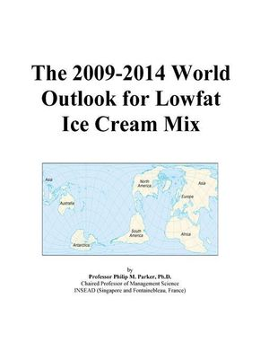 The 2009-2014 World Outlook for Lowfat Ice Cream Mix Icon Group