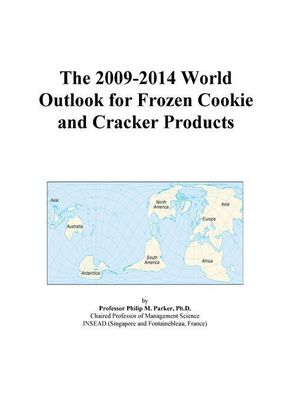 The 2009-2014 World Outlook for Frozen Cookie and Cracker Products Icon Group