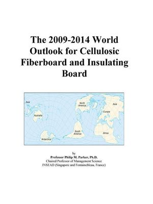 The 2009-2014 Outlook for Cellulosic Fiberboard and Insulating Board in the United States Icon Group International