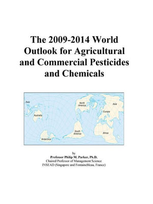 The 2009-2014 World Outlook for Agricultural and Commercial Pesticides and Chemicals Icon Group