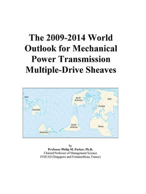 The 2009-2014 World Outlook for Mechanical Power Transmission Multiple-Drive Sheaves Icon Group