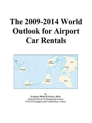 The 2009-2014 World Outlook for Airport Car Rentals Icon Group